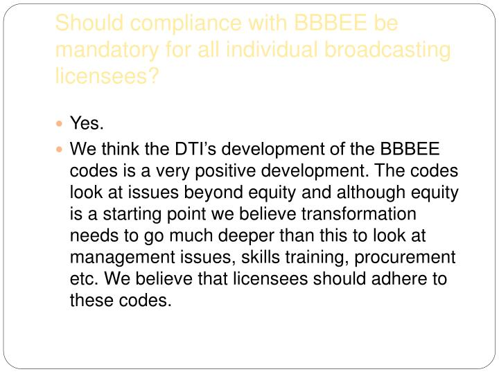 Should compliance with BBBEE be mandatory for all individual broadcasting licensees?