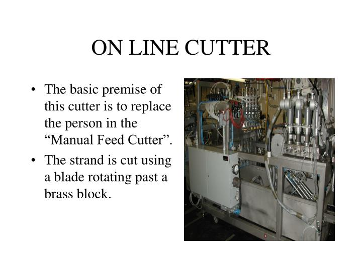ON LINE CUTTER