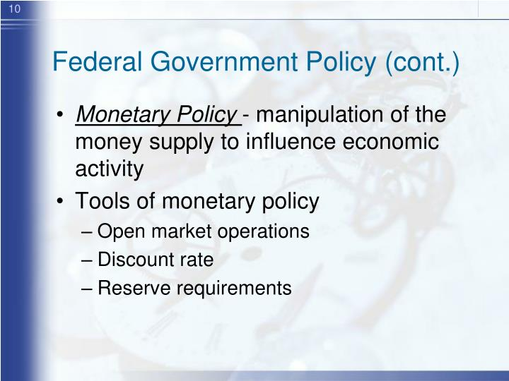 Federal Government Policy (cont.)