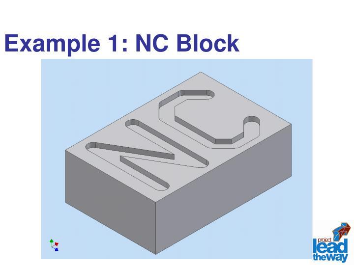 Example 1: NC Block