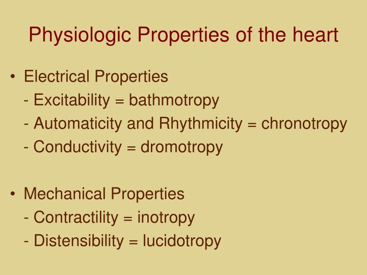 Physiologic Properties of the heart