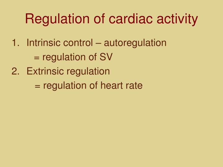 Regulation of cardiac activity