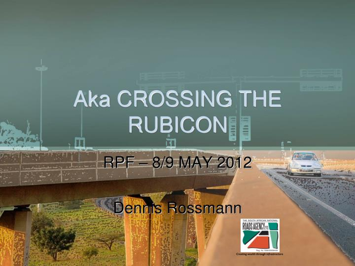 Aka crossing the rubicon
