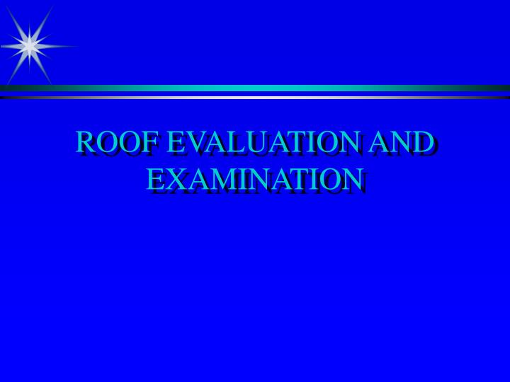 ROOF EVALUATION AND EXAMINATION  sc 1 st  SlideServe & PPT - ROOF EVALUATION AND EXAMINATION PowerPoint Presentation - ID ... memphite.com
