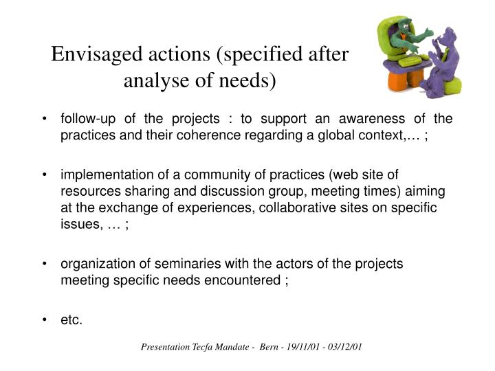 Envisaged actions (specified after analyse of needs)