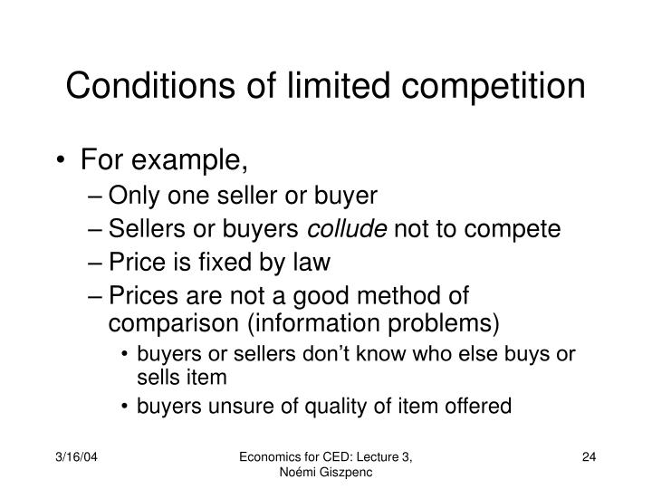 Conditions of limited competition