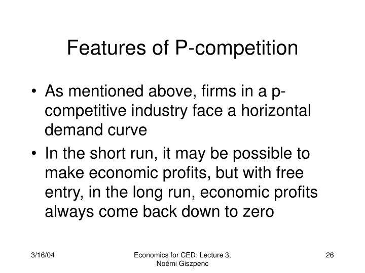 Features of P-competition