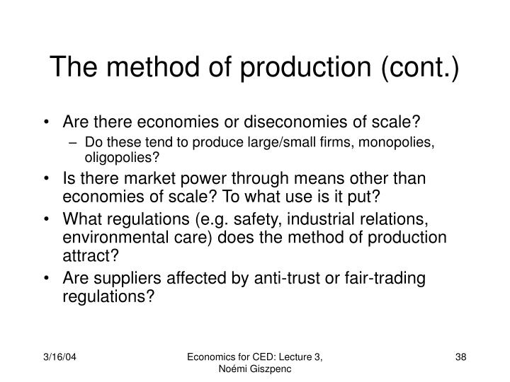 The method of production (cont.)
