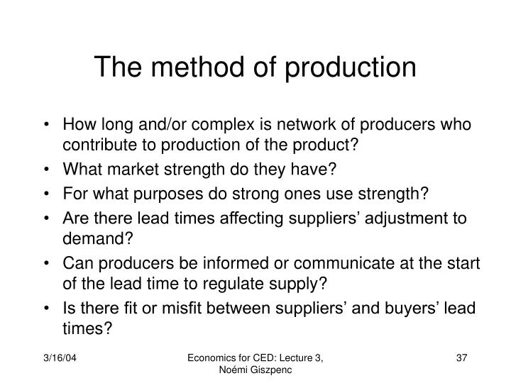 The method of production