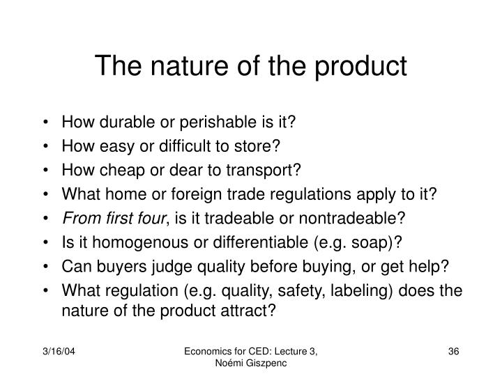 The nature of the product