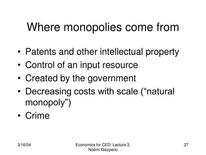 Where monopolies come from