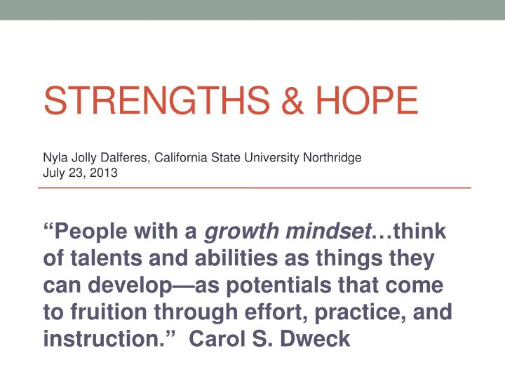 Strengths hope