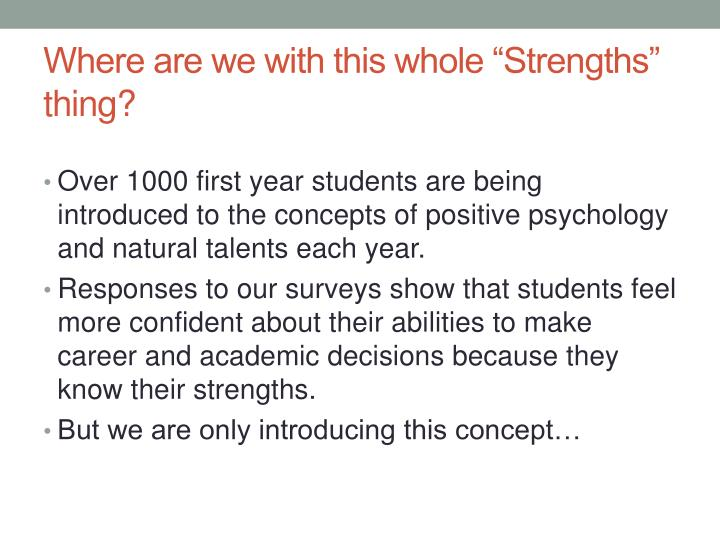 "Where are we with this whole ""Strengths"" thing?"