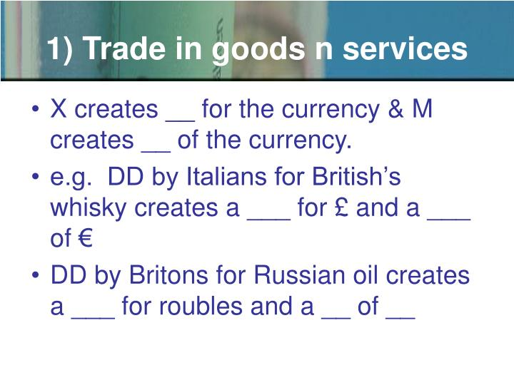1) Trade in goods n services