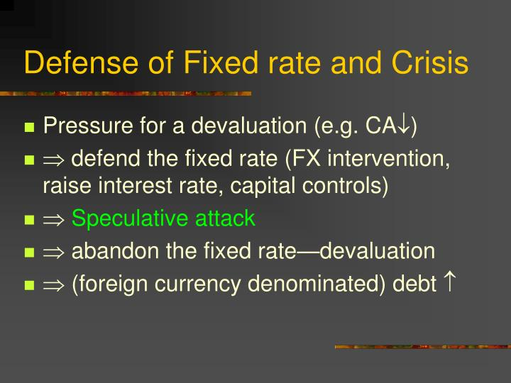 Defense of Fixed rate and Crisis