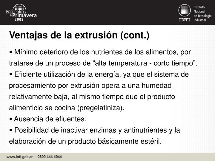 Ventajas de la extrusión (cont.)
