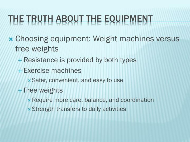 Choosing equipment: Weight machines versus free weights