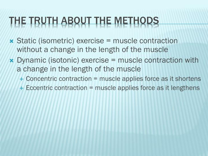 Static (isometric) exercise = muscle contraction without a change in the length of the muscle