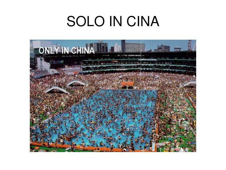 Solo in cina