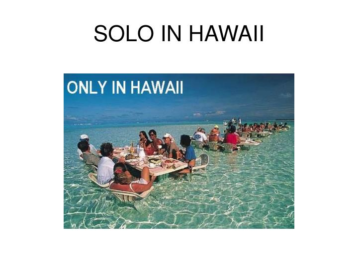 Solo in hawaii