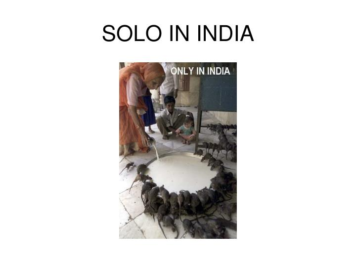 SOLO IN INDIA