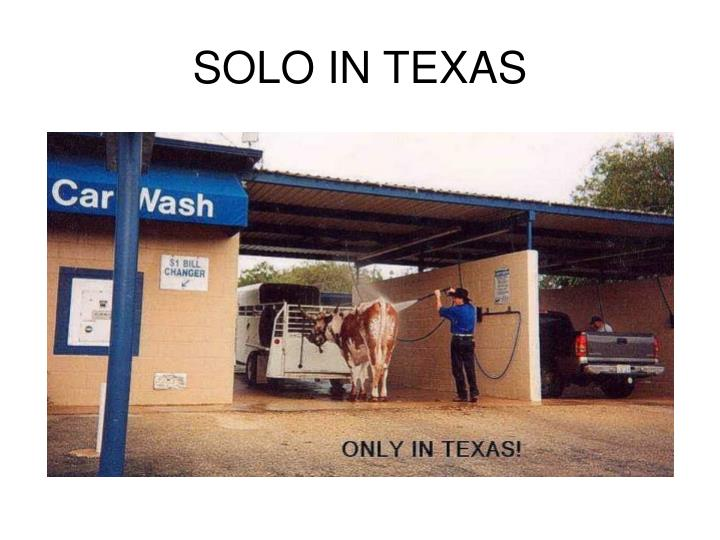 SOLO IN TEXAS
