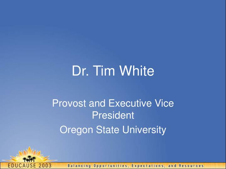 Dr tim white