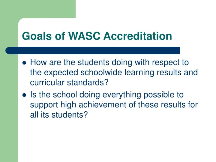 Goals of wasc accreditation