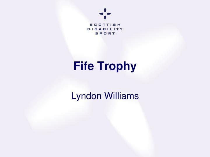 Fife Trophy