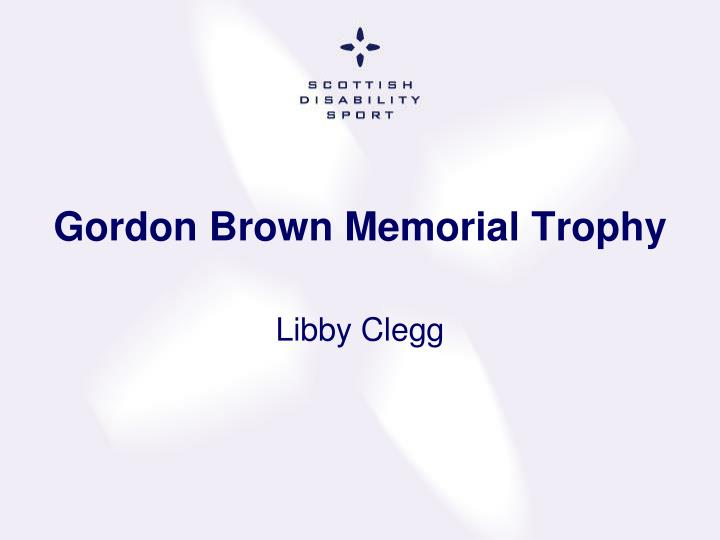 Gordon Brown Memorial Trophy