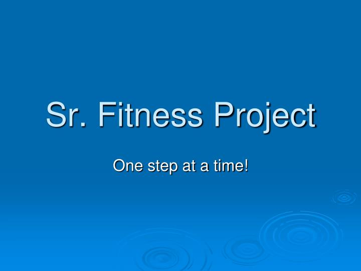 Sr. Fitness Project