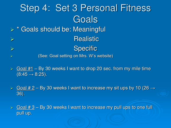 Step 4:  Set 3 Personal Fitness Goals