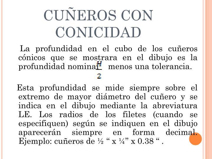 CUÑEROS CON CONICIDAD