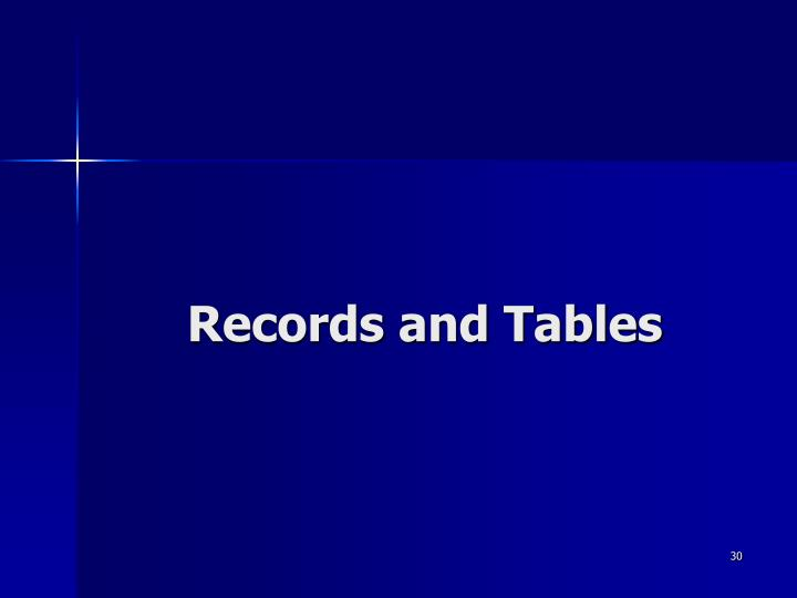 Records and Tables