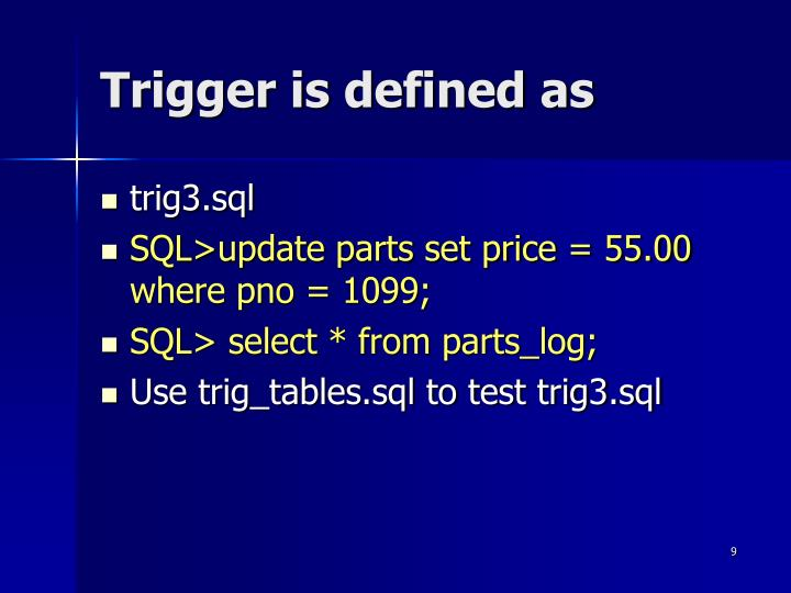 Trigger is defined as
