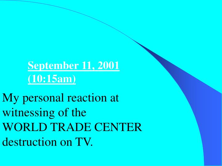 September 11, 2001 (10:15am)