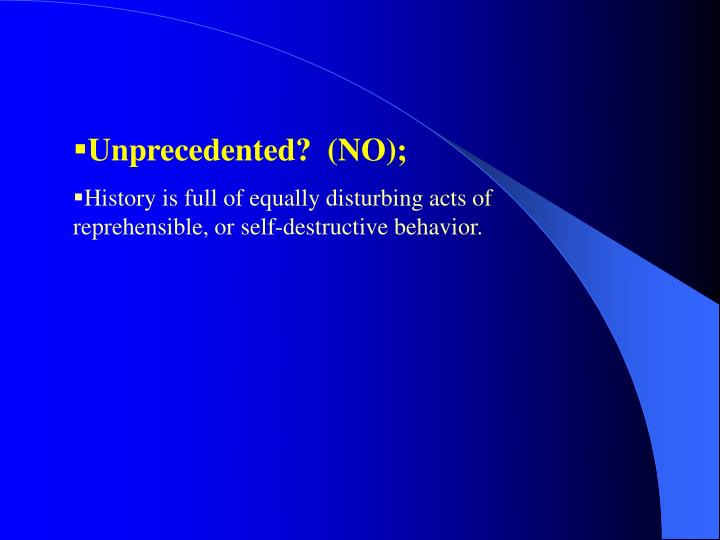 Unprecedented?  (NO);