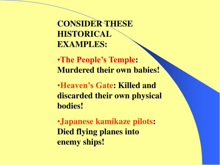 CONSIDER THESE HISTORICAL EXAMPLES: