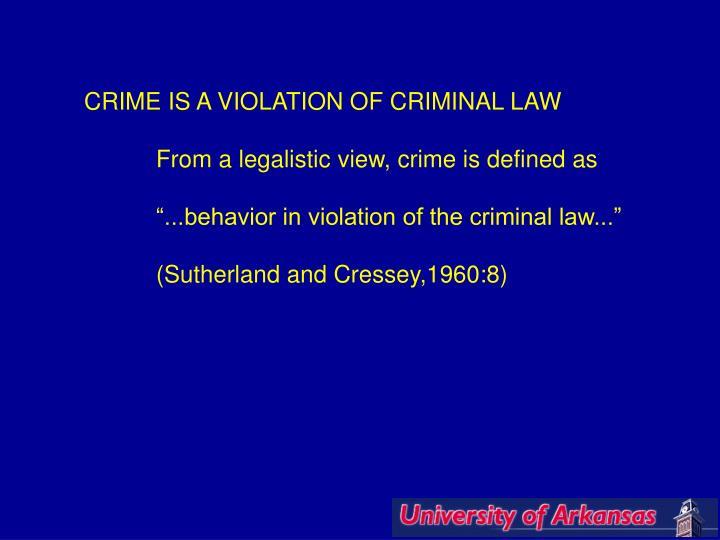 CRIME IS A VIOLATION OF CRIMINAL LAW