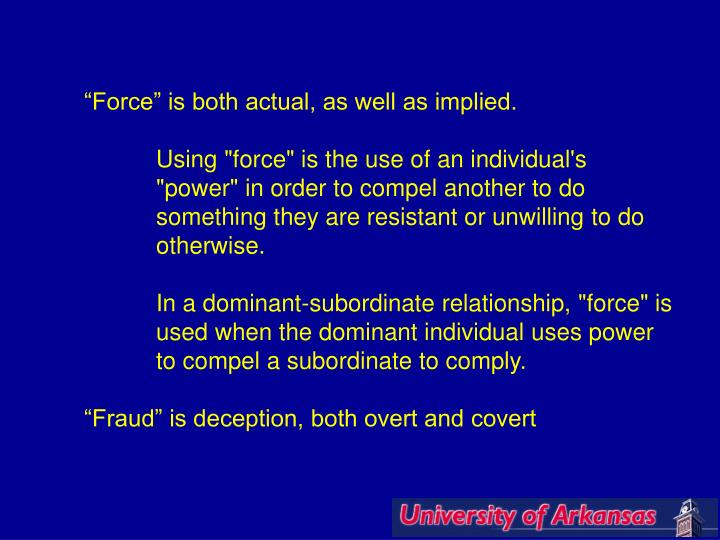 """Force"" is both actual, as well as implied."