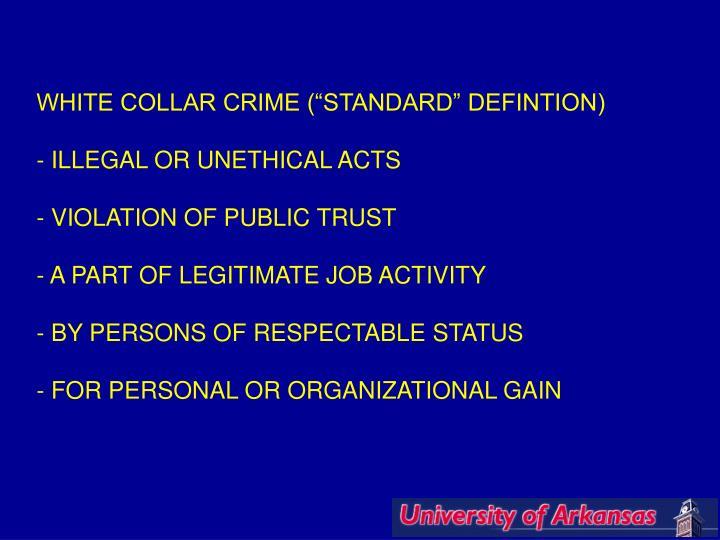 "WHITE COLLAR CRIME (""STANDARD"" DEFINTION)"