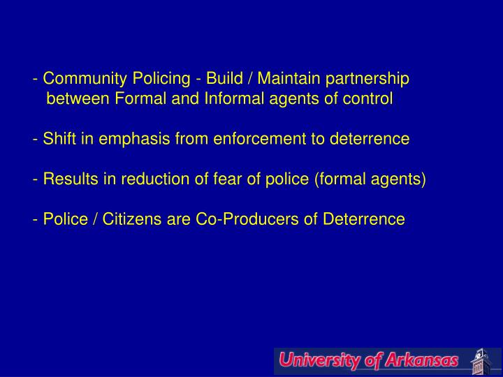 - Community Policing - Build / Maintain partnership