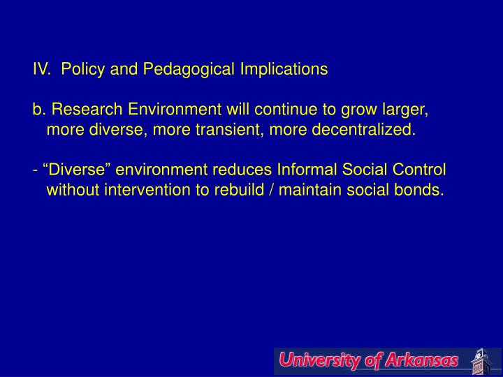 IV.  Policy and Pedagogical Implications