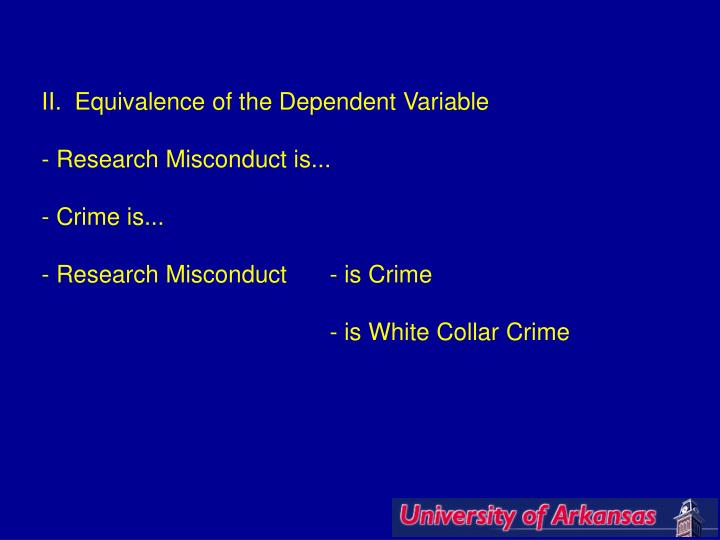 II.  Equivalence of the Dependent Variable
