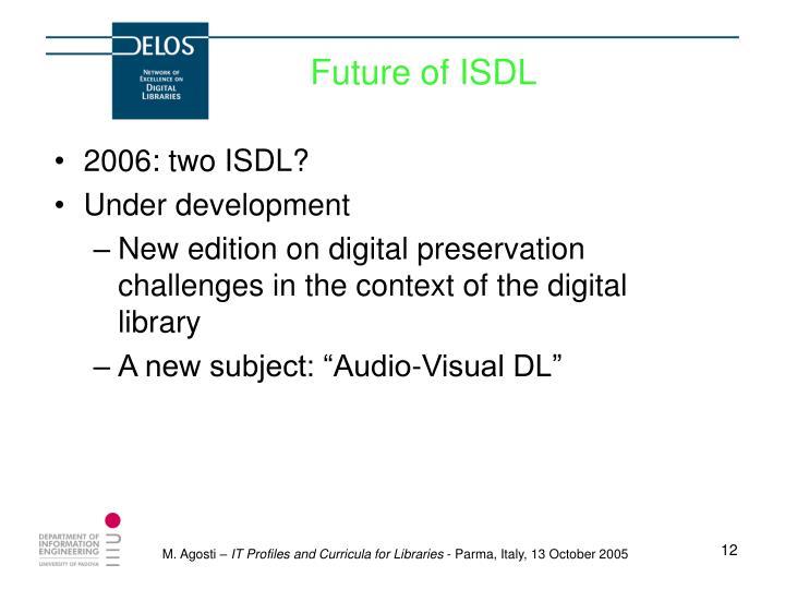 Future of ISDL