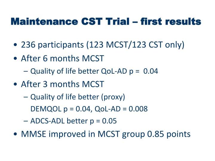 Maintenance CST Trial – first results