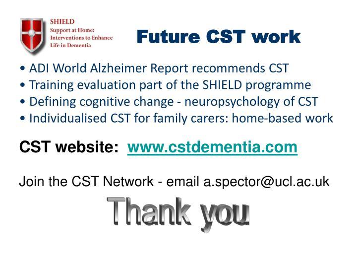 Future CST work