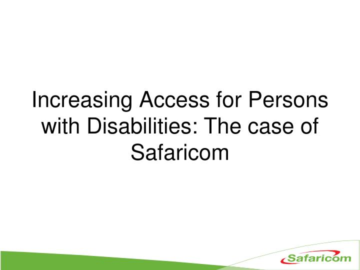 Increasing access for persons with disabilities the case of safaricom