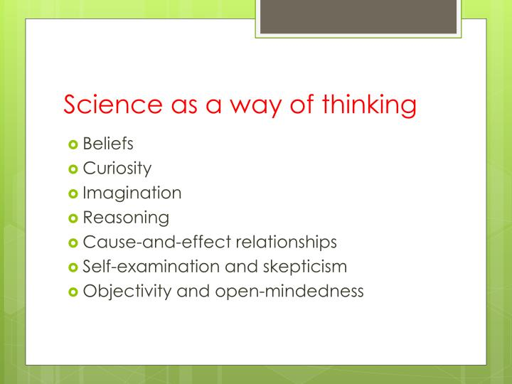 Science as a way of thinking