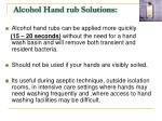alcohol hand rub solutions